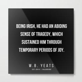 10    |200418| W.B. Yeats Quotes| W.B. Yeats Poems Metal Print