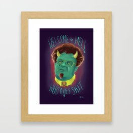 Dr. Steve Brule - WELCOME TO HELL WHO GIVES A SHIT Framed Art Print