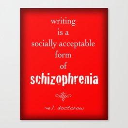 Writers' Quotes: Schizophrenia--E.L. Doctorow Canvas Print