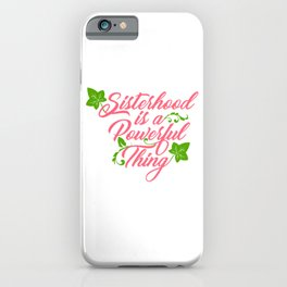 Sisterhood is a Powerful Thing (Ivy Leaf Edition) iPhone Case