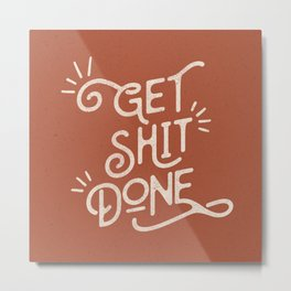 Get Shit Done motivational typography poster bedroom wall home decor Metal Print