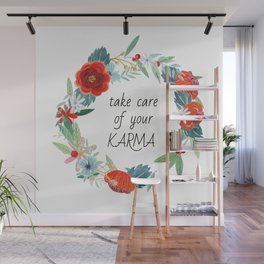 Take care of your karma Wall Mural