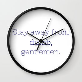 Stay away from dumb - Friday Night Lights collection Wall Clock