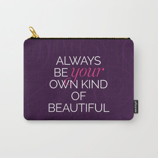Your Own Kind Of Beautiful Quote Carry-All Pouch