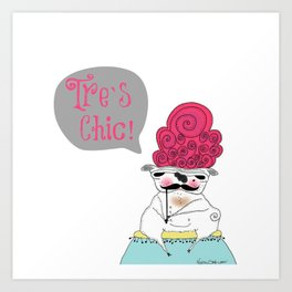 Tre`s Chic Art Print