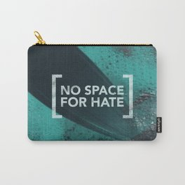 No Space for Hate Carry-All Pouch