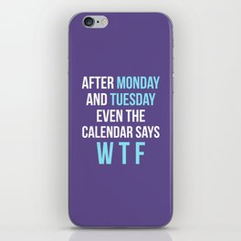 After Monday and Tuesday Even The Calendar Says WTF (Ultra Violet) iPhone Skin