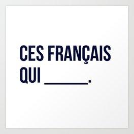 Ces Français qui...  Art Print