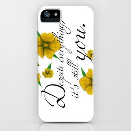 Despite Everything iPhone Case