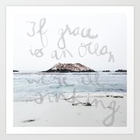 If grace is an ocean Art Print