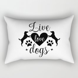 Live Love Dogs - Funny Dog Quotes Rectangular Pillow