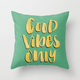 Good Vibes Only - Green and Gold hand lettered Throw Pillow