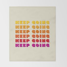 KEEP GOING - POSITIVE QUOTE Throw Blanket