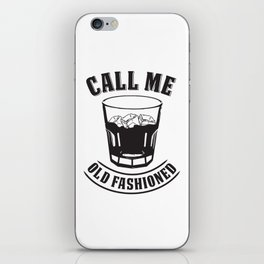 "Whiskey Drink / Whisky On The Rocks Design ""Call Me Old Fashioned"" For Bourbon And Whiskey Drinkers iPhone Skin"