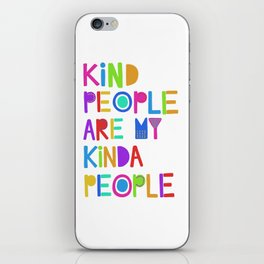 Kind People are My Kinda People iPhone Skin