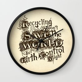 Recycling wont save the World Wall Clock