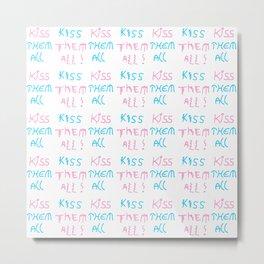 kiss them all-kiss,love,romantism,romantic,sweet,cute,gentle,girl,girly,women,heart,hug,positive,fun Metal Print