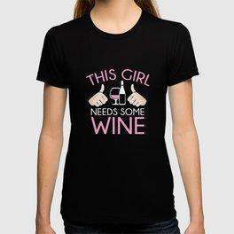 This Girl Needs Some Wine T-shirt