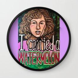 I carried a watermelon... Wall Clock