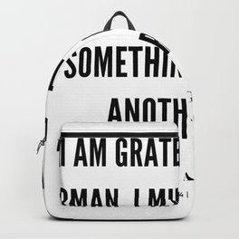 Maya Angelou Quote On Being Grateful To Be A Woman Backpack