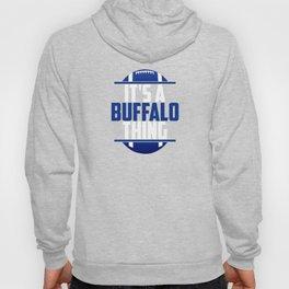 Its A Buffalo Thing Hoody