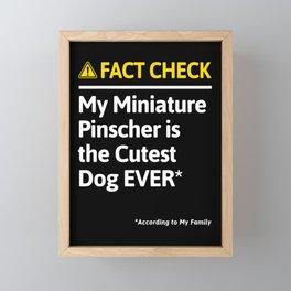 Miniature Pinscher Dog Owner Funny Fact Check Family Gift Framed Mini Art Print