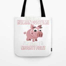 Naughty piggy costume for pigs Tote Bag