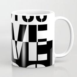 Do what you love what you Do Coffee Mug