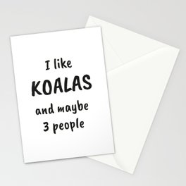 I Like Koalas And Maybe 3 People Stationery Cards