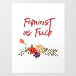 Feminist as Fuck (Uncensored Version) Art Print