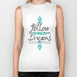 Follow Your Dreams Biker Tank