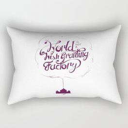 The World is Not a Wish Granting Factory Rectangular Pillow