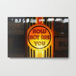 How hot are you? Metal Print