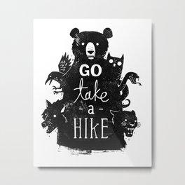 Go Take A Hike Metal Print