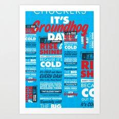 It's Groundhog Day Art Print