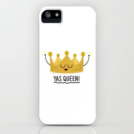 Yas Queen iPhone Case