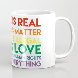 Science is real! Black lives matter! No human is illegal! Love is love! Women's rights are human rig Kaffeebecher