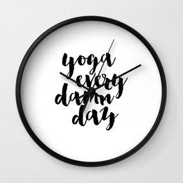 yoga every damn day, funny print,inspirational quote,workout print,printable wall art,fitness decor Wall Clock