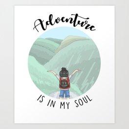 Adventure Is In My Soul - Dark Text Version Art Print