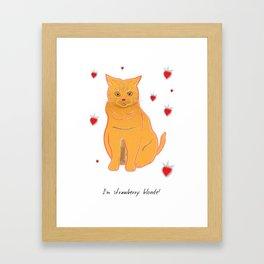 I'm Strawberry Blonde! Framed Art Print