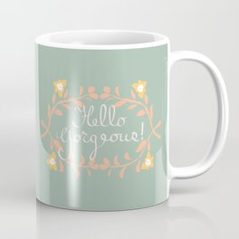 Hello Gorgeous!  Love Yourself Inspirational Quote Illustration Coffee Mug