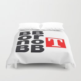 To be or not to be Duvet Cover