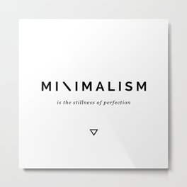 Minimalism is Perfection Metal Print