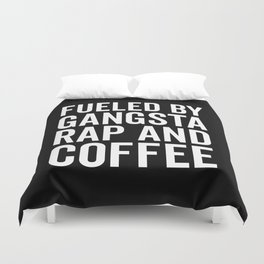 Gangsta Rap And Coffee Funny Quote Duvet Cover