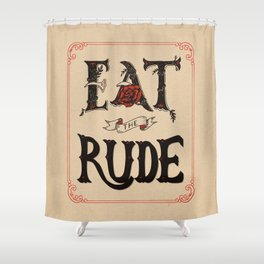 Eat the Rude Shower Curtain
