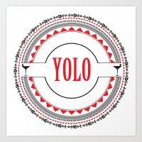 yolo Art Prints featuring YOLO by Jessica Krzywicki
