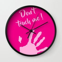 Don't touch me ! Wall Clock