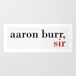 Aaron Burr, sir Art Print