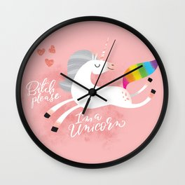 Bitch Please, I'm a Unicorn Wall Clock