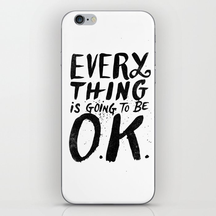 EVERY THING IS GOING TO BE O.K. iPhone Skin
